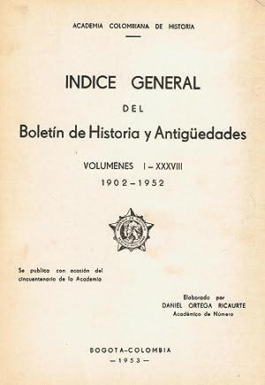 ACADEMIA COLOMBIANA DE HISTORIA. ÍNDICE GENERAL DEL BOLETÍN DE HISTORIA Y ANTIGÜ...