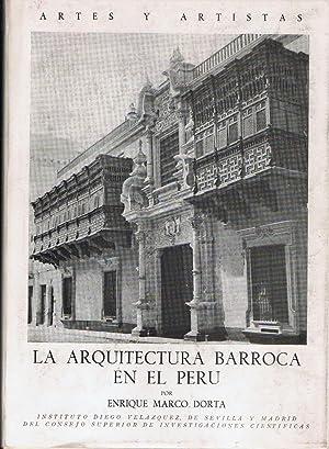 LA ARQUITECTURA BARROCA EN EL PERÚ.: Marco Dorta. Enrique