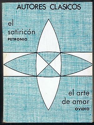 EL SATIRICÓN * EL ARTE DE AMAR: Petronio / Ovidio