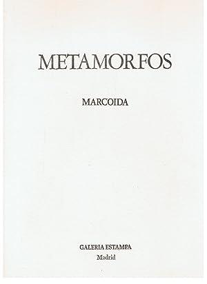 METAMORFOS.: Marcoida / Vicente