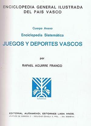 JUEGOS Y DEPORTES VASCOS. Enciclopedia General Ilustrada: Aguirre Franco. Rafael
