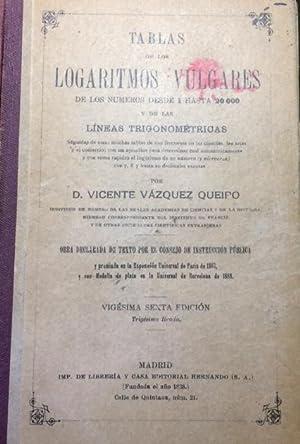 TABLAS DE LOS LOGARITMOS VULGARES DE LOS: Vázquez Queipo. Vicente