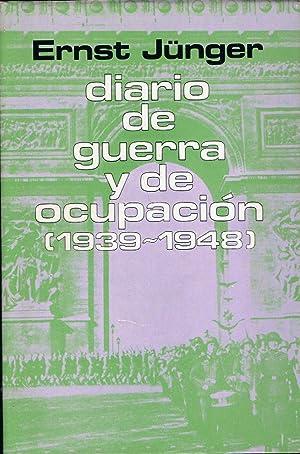 DIARIO DE GUERRA Y DE OCUPACIÓN (1939: Jünger. Ernest,