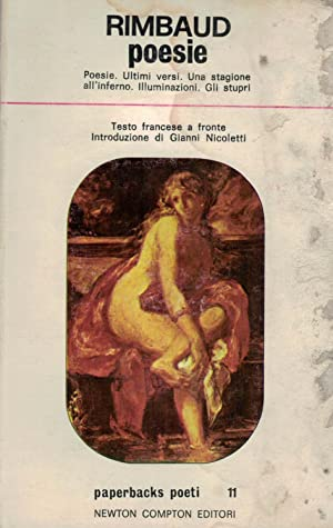 POESIE. Poesie. Ultimi versi. Una stagione all'inferno.: Rimbaud. Arthur,