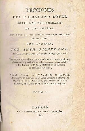 LECCIONES DEL CIUDADANO BOYER SOBRE LAS ENFERMEDADES DE LOS HUESOS. Refundidas en eun tratado ...