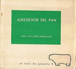 ALREDEDOR DEL PAN. Poesía: López Narrillos. José