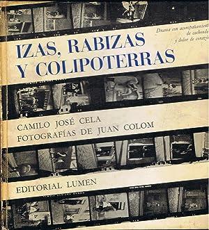 IZAS, RABIZAS Y COLIPOTERRAS. Drama con acompañamiento: Cela. Camilo José