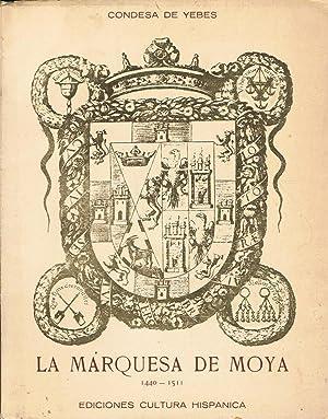 LA MARQUESA DE MOYA 1440 - 1511.: Yebes. Condesa de,
