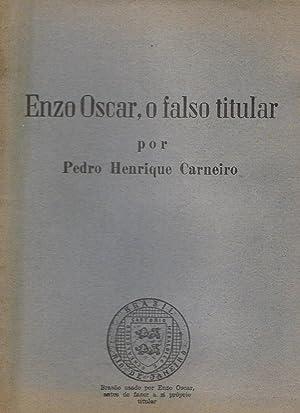 ENZO OSCAR, O FALSO TITULAR: Henrique Carneiro. Pedro
