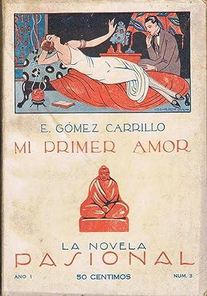 MI PRIMER AMOR. De mis memorias: Gómez Carrillo. E.,