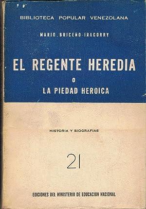 EL REGENTE O LA PIEDAD HERÓICA: Briceño ¿ Iragorry.