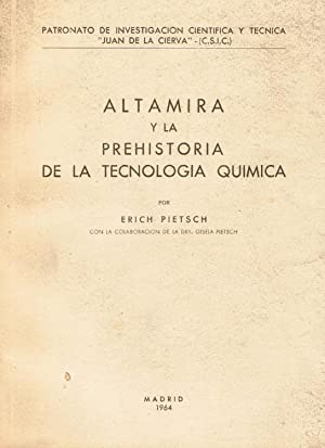 ALTAMIRA Y LA PREHISTORIA DE LA TECNOLOGÍA: Pietsch. Erich