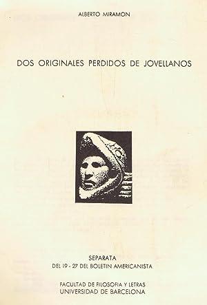 DOS ORIGINALES PERDIDOS DE JOVELLANOS: Miramon. Alberto