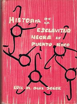 HISTORIA DE LA ESCLAVITUD NEGRA EN PUERTO: Díaz Soler. Luis