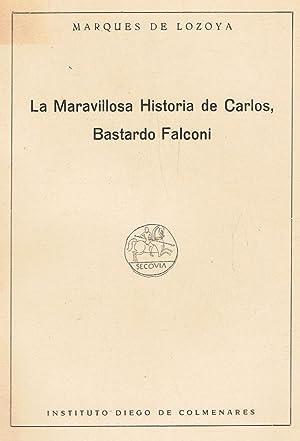 LA MARAVILLOSA HISTORIA DE CARLOS, BASTARDO FALCONI: Lozoya. Marqués de