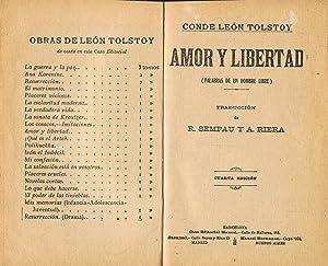 AMOR Y LIBERTAD (palabras de un hombre: Tolstoy. Conde León