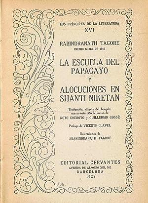 LA ESCUELA DEL PAPAGAYO * ALOCUCIONES EN: Tagore. Rabindranath