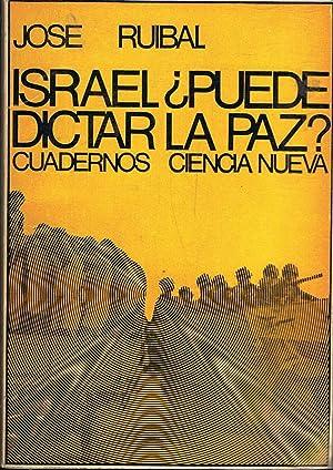 ISRAEL ¿PUEDE DICTAR LA PAZ?.: Ruibal. José