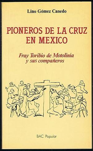 PIONEROS DE LA CRUZ EN MÉXICO. Fray: Gómez Canedo. Lino