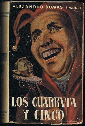 LOS CUARENTA Y CINCO. 3 Vols.: Dumas. Alejandro, (padre).