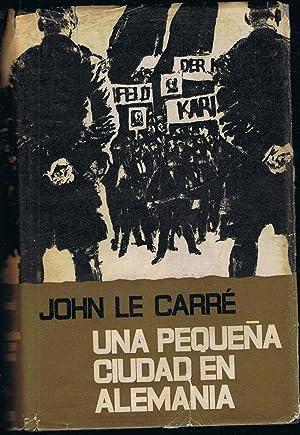 UNA PEQUEÑA CIUDAD EN ALEMANIA: Le Carre. John,