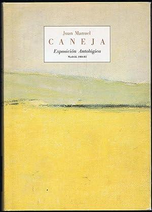JUAN MANUEL CANEJA. EXPOSICIÓN ANTOLÓGICA. Madrid, 1984-85: Caneja.