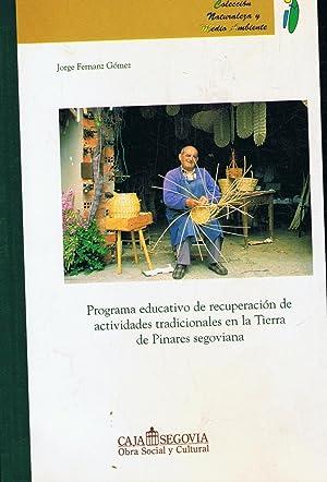 PROGRAMA EDUCATIVO DE RECUPERACIÓN DE ACTIVIDADES TRADICIONALES: Fernánz Gómez. Jorge