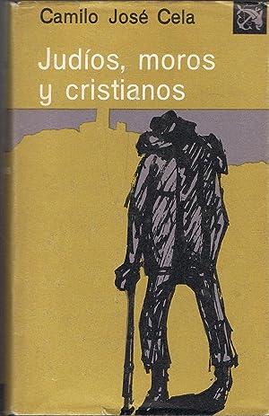JUDÍOS, MOROS Y CRISTIANOS: Cela. Camilo José