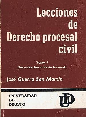 LECCIONES DE DERECHO PROCESAL CIVIL. Tomo I.: Guerra San Martín.