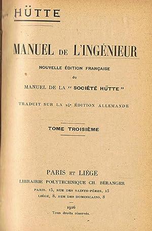 MANUEL DE L¿INGÉNIEUR. Tome 3º.: Hütte.