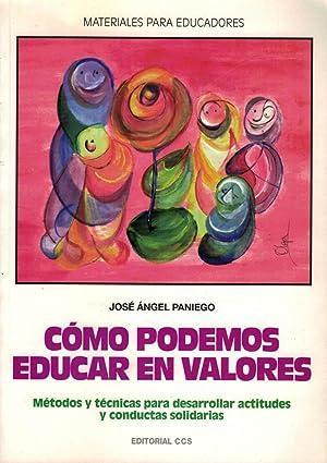 CÓMO PODEMOS EDUCAR EN VALORES. Métodos y: Paniego, José Ángel.