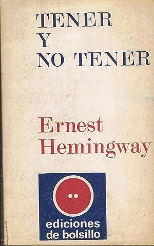TENER Y NO TENER: Hemingway. Ernest