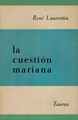 LA CUESTIÓN MARIANA.: Laurentin, René.