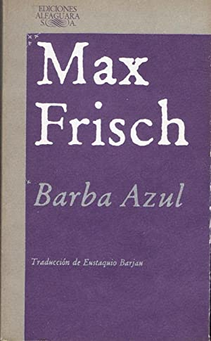 BARBA AZUL: Frisch. Max