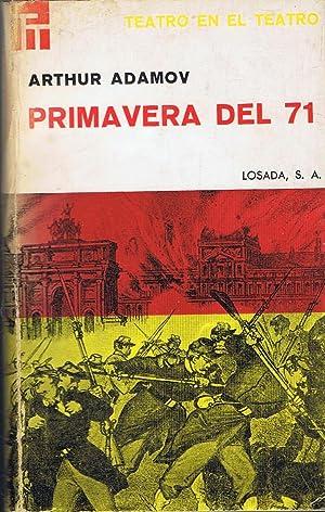 PRIMAVERA DEL 71. Obra dramática en tres: Adamov. Arthur