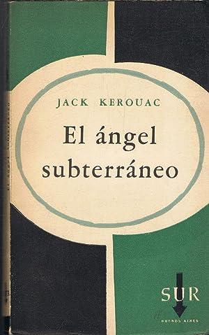 EL ÁNGEL SUBTERRÁNEO: Kerouac. Jack,