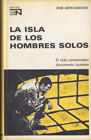 LA ISLA DE LOS HOMBRES SOLOS: León Sánchez. José