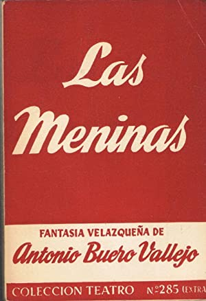 LAS MENINAS. Fantasía Velazqueña en dos partes: Buero Vallejo. Antonio