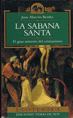 LA SABANA SANTA. El gran misterio del: Alarcón Benito. Juan