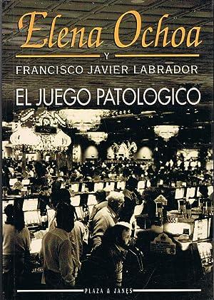 EL JUEGO PATOLÓGICO: Ochoa. Elena, /