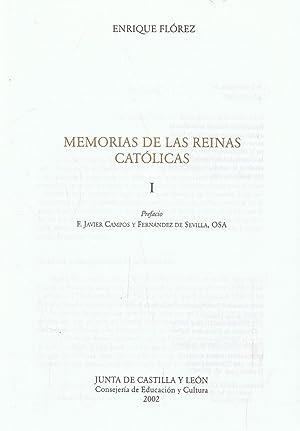 Memorias de las Reinas Católicas. MEMORIAS DE: Florez. Enrique