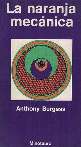 LA NARANJA MECÁNICA: Burgess. Anthony
