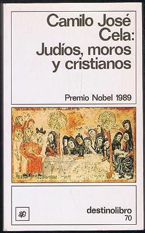 JUDIOS, MOROS Y CRISTIANOS: Cela. Camilo José