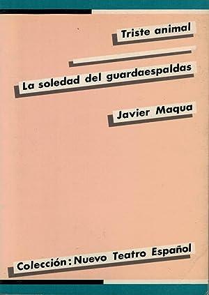TRISTE ANIMAL. LA SOLEDAD DEL GUARDAESPALDAS.: Maqua, Javier.