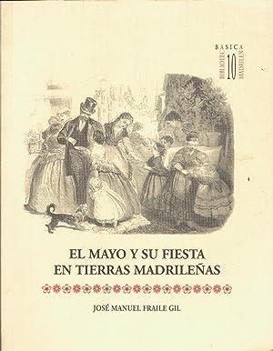 EL MAYO Y SU FIESTA EN TIERRAS MADRILEÑAS: Fraile Gil. José Manuel