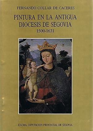 PINTURA EN LA ANTIGUA DIÓCESIS DE SEGOVIA 1500 - 1631. 2 Tomos: Collar de Cáceres. Fernando