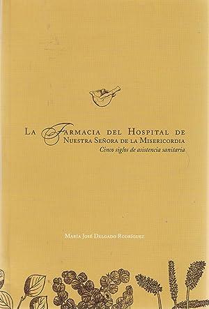 LA FARMACIA DEL HOSPITAL DE NUESTRA SEÑORA DE LA MISERICORDIA (SEGOVIA). Cinco siglos de ...