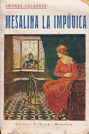 Amores Célebres. MESALINA, LA IMPÚDICA: Editorial.