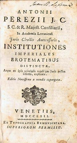 INSTITUTIONES IMPERIALES EROTEMATIBUS DISTINCTAE: Perezii J. C.