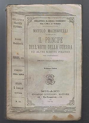 IL PRINCIPE DELL'ARTE DELLA GUERRA ED ALTRI: Machiavelli. Niccoló